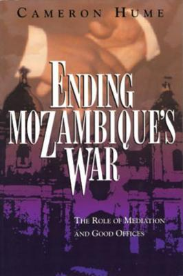 Ending Mozambique's War: The Role of Mediation and Good Offices