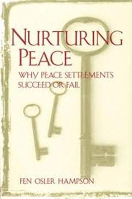Nurturing Peace: Why Peace Settlements Succeed or Fail