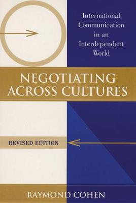Negotiating Across Cultures: International Communication in an Interdependent World