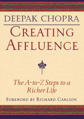 Creating Affluence: The A-to-Z Guide to a Richer Life