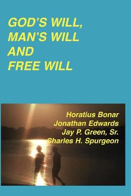 God's Will, Man's Will and Free Will