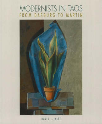 Modernists in Taos: From Dasburg to Martin