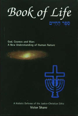 Book of Life: God, Cosmos, and Man, A New Understanding of Human Nature