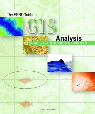 The ESRI Guide to GIS Analysis: Geographic Patterns & Relationships: Vol. 1