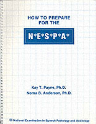 How to Prepare for the NESPA: National Examinations in Speech Pathology and Audiology