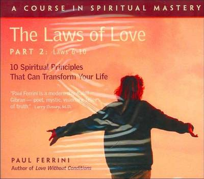 Laws of Love (4 CD Set): 10 Spiritual Practices That Can Transform Your Life -- Part 1, Laws 6 to 9