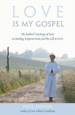 Love is My Gospel: The Radical Teachings of Jesus