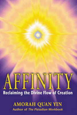 Affinity: Reclaiming the Divine Flow of Creation