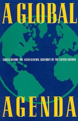 A Global Agenda: Issues Before the 48th General Assembly of the United Nations: 48th