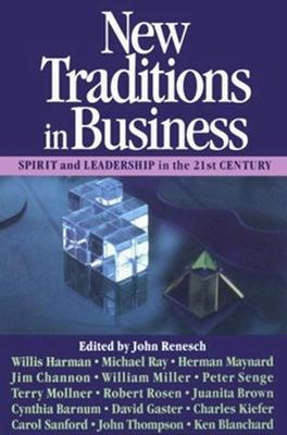 New Traditions in Business: Spirit and Leadership in the 21st Century