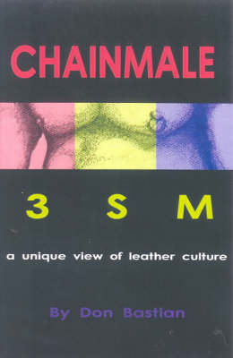 Chainmale: 3sm: A Unique View of Leather Culture