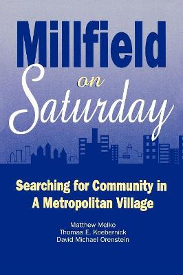 Millfield on Saturday: Searching for Community in a Metropolitan Village