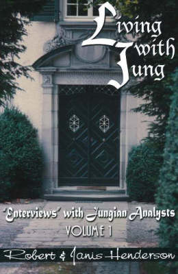Living with Jung: 'Enterviews' with Jungian Analysts: v. 1