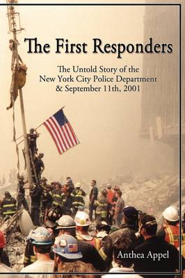 The First Responders: The Untold Story of the New York City Police Department & Sept 11, 2001