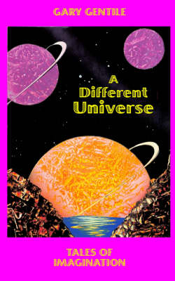 A Different Universe: Tales of Imagination