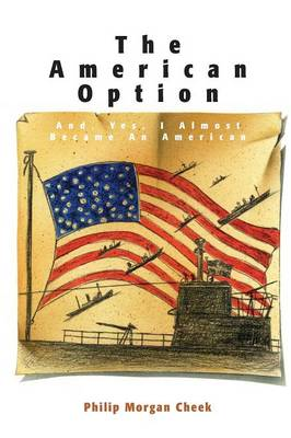 American Option: And, Yes, I Almost Became an American