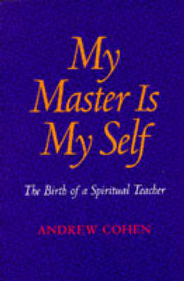 My Master is Myself: Birth of a Spiritual Teacher