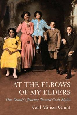 At the Elbows of My Elders: One Family's Journey Toward Civil Rights