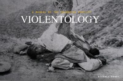 Violentology: A Manual of the Conflict in Colombia