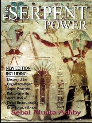 The Serpent Power: The Ancient Egyptian Mystical Wisdom of the Inner Life Force
