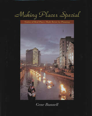 Making Places Special: Stories of Real Places Made Better by Planning