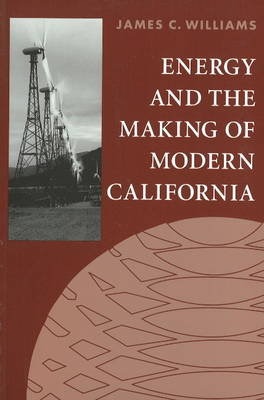 Energy and the Making of Modern California