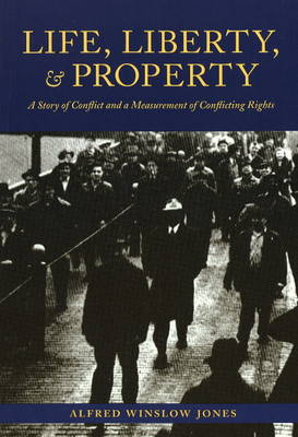 Life, Liberty and Property: A Story of Conflict and a Measurement of Conflicting Rights