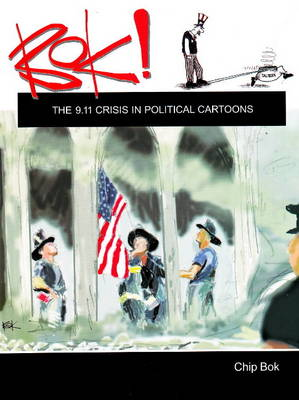 Bok!: The 9.11 Crisis in Political Cartoons