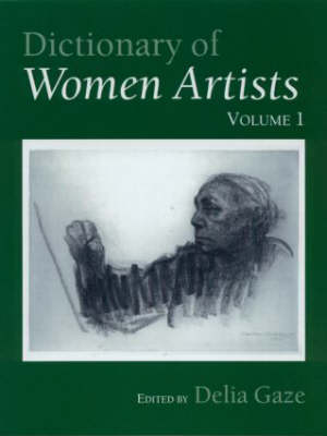 Dictionary of Women Artists: Introductory Surveys Artists, A-I