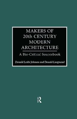 Makers of 20th-Century Modern Architecture: A Bio-Critical Sourcebook