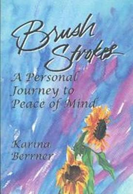 Brush Strokes: A Personal Journey to Peace of Mind
