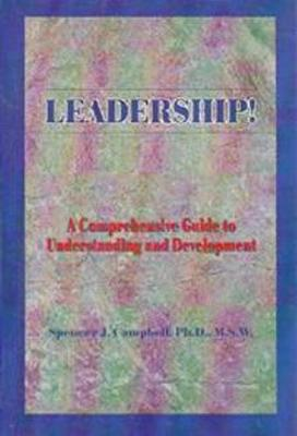 Leadership!: A Comprehensive Guide to Understanding and Development