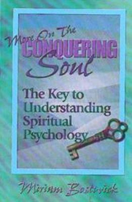 More on the Conquering Soul: The Key to Understanding Spiritual Psychology