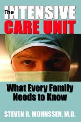 The Intensive Care Unit: What Every Family Needs to Know