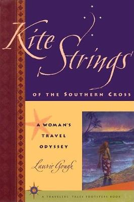 Kite Strings of the Southern Cross: A Woman's Travel Odyssey
