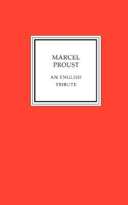 Marcel Proust - an English Tribute