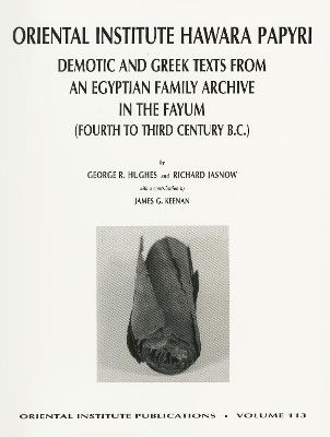 The Oriental Institute Hawara Papyri: Demotic and Greek Texts from an Egyptian Family Archive in the Fayum (Fourth to Third Century B.C.