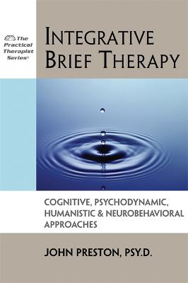 Integrative Brief Therapy: Cognitive, Psychodynamic, Humanistic and Neurobehavioral Approaches