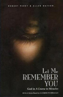 Let Me Remember You: God in 'A Course in Miracles'