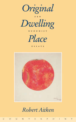 Original Dwelling Place: Zen Buddhist Essays