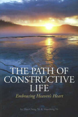 Path of Constructive Life: Embracing Heaven's Heart
