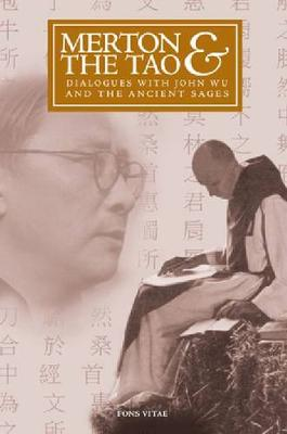 Merton & the Tao: Dialogues with John Wu and the Ancient Sages