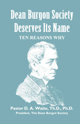 Dean Burgon Society Deserves Its Name, Ten Reasons Why