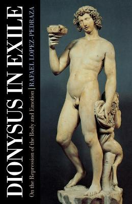 Dionysus in Exile: On the Repression of the Body and Emotion