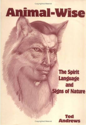 Animal Wise: The Spirit Language and Signs of Nature