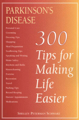 Parkinson's Disease: 300 Tips for Making Life Easier
