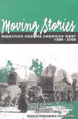 Moving Stories: Migration and the American West.1850-2000