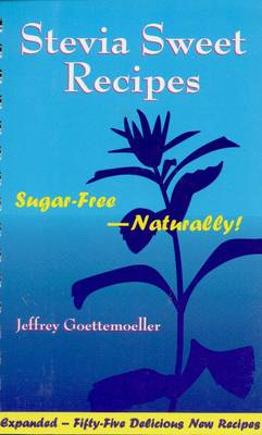 Stevia Sweet Recipes: Sugar Free - Naturally
