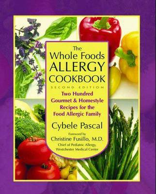 The Whole Foods Allergy Cookbook: 200 Gourmet & Homestyle Recipes for the Food Allergic Family