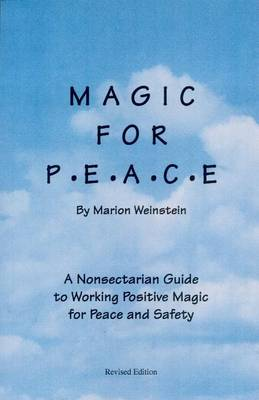 Magic for Peace: A Non-Sectarian Guide to Working Magic for Peace and Safety